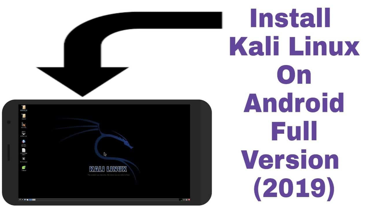 How To Install Kali Linux On Android Full Version (2019)