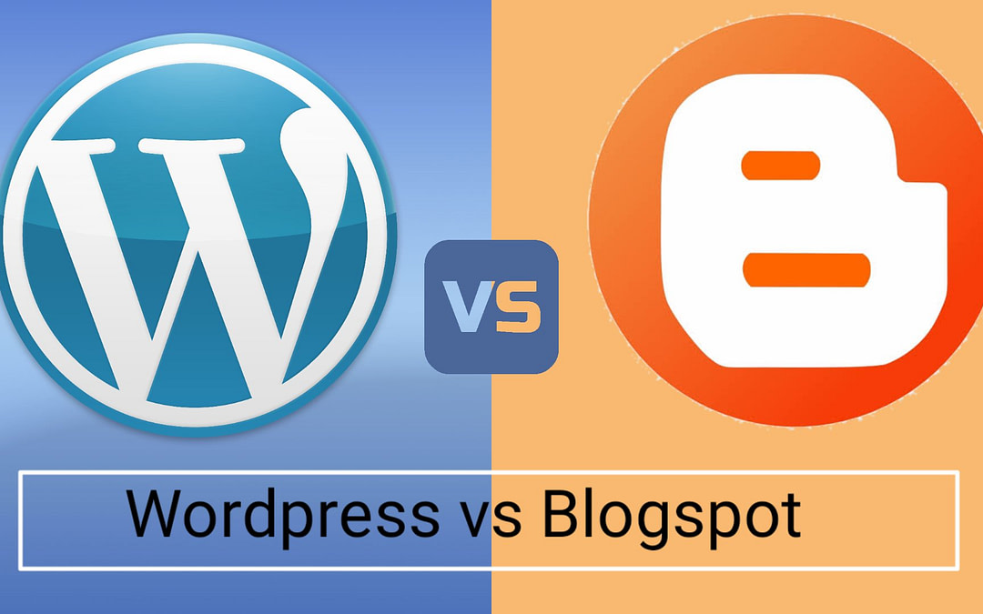 Blogspot vs WordPress : Which One Is Best For You And Why?