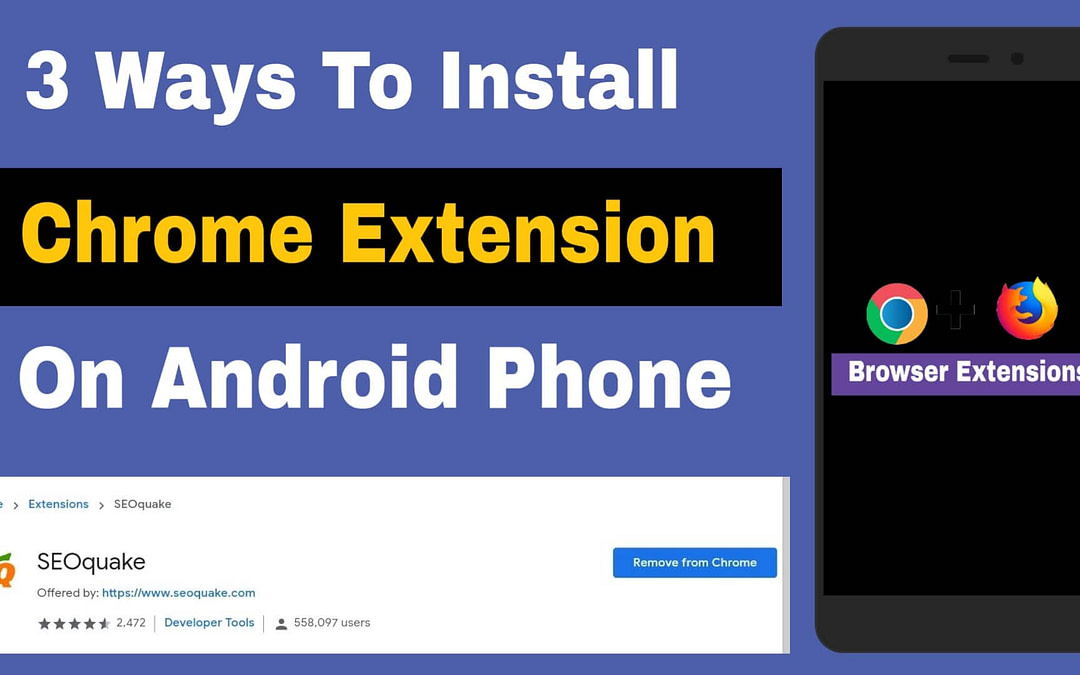 3 Best Way To Install Chrome Extension on Android Phone