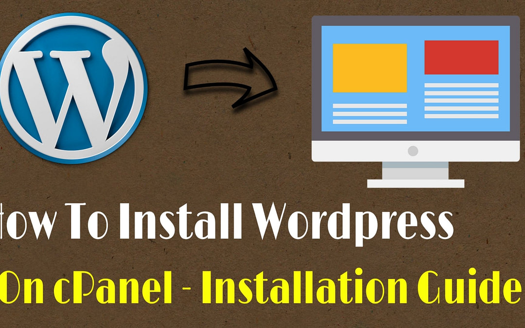 How To Install WordPress On cPanel – Installation Guide 2020