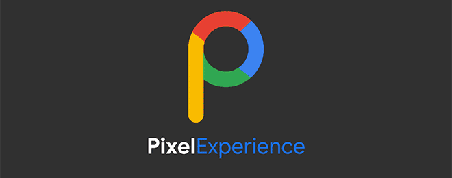 Custom Rom for Android - Pixel Experience ROM