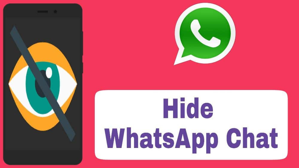Hide WhatsApp Chat – How To Hide WhatsApp Chat in Android.