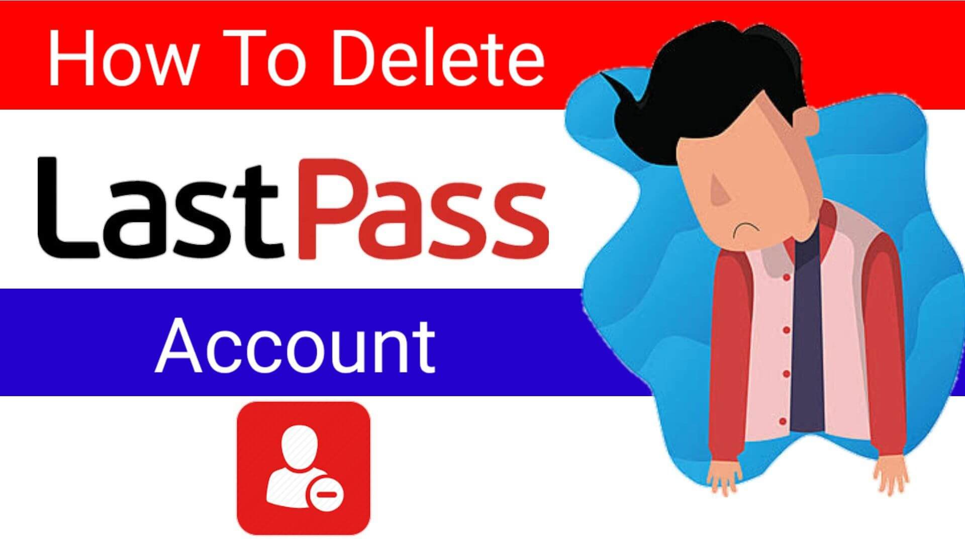 Delete LastPass Account