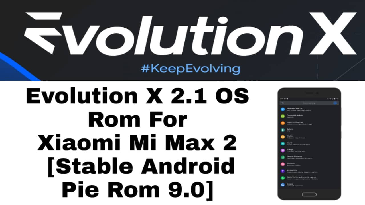 Evolution X 2.1 OS Rom For Xiaomi Mi Max 2