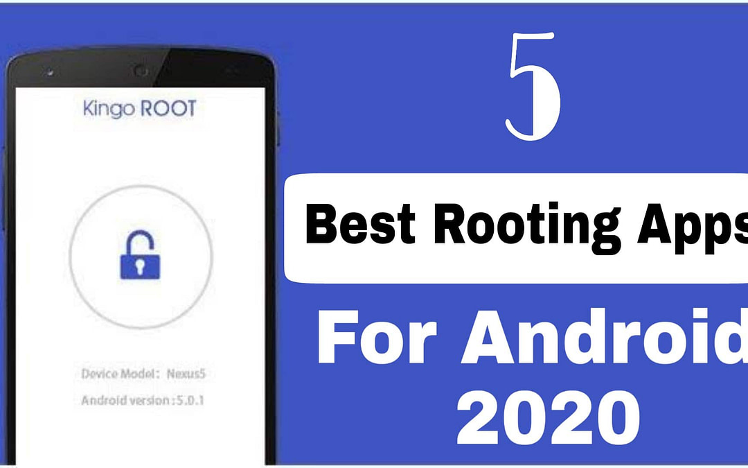 Best Rooting Apps – Top 5 Best Rooting Apps For Android 2020